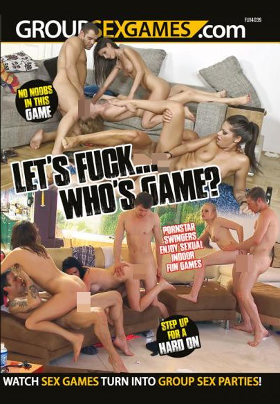 Let's Fuck... Who's Game?
